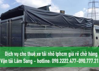 Dịch vụ cho thuê xe tải nhỏ tphcm giá rẻ chở hàng – Vận tải Lâm Sang