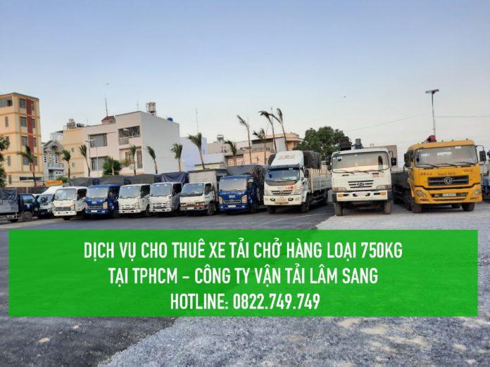 Dịch vụ cho thuê xe tải 750kg tại TPHCM – Lâm Sang