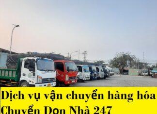 Dịch vụ vận chuyển hàng hóa Chuyển Dọn Nhà 247
