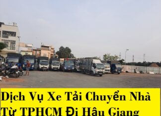 Dịch Vụ Xe Tải Chuyển Nhà Từ TPHCM Đi Hậu Giang