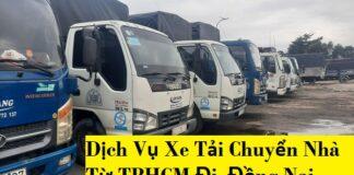 Dịch Vụ Xe Tải Chuyển Nhà Từ TPHCM Đi Đồng Nai